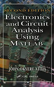 Electronics and Circuit Analysis Using MATLAB, Second Edition from CRC Press