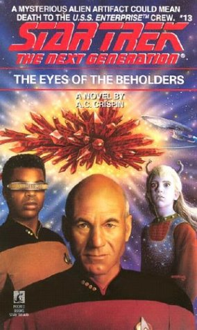 The Eyes of the Beholders (Star Trek: The Next Generation, No. 13), A.C. CRISPIN