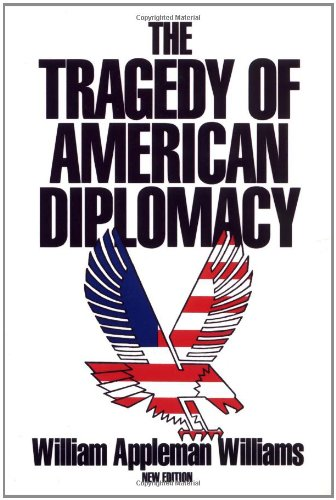The Tragedy of American Diplomacy (New Edition)