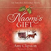 Naomi's Gift: An Amish Christmas Story | [Amy Clipston]