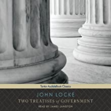 Two Treatises of Government (       UNABRIDGED) by John Locke Narrated by James Langton