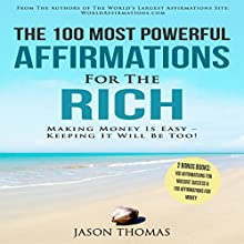 The 100 Most Powerful Affirmations for the Rich Audiobook by Jason Thomas Narrated by Denese Steele, David Spector