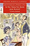 So You Think You Know Jane Austen?: A Literary Quizbook  (Oxford World's Classics)