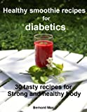 img - for Healthy smoothie recipes for diabetics: 30 tasty recipes for strong and healthy body book / textbook / text book