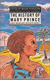 The History of Mary Prince, a West Indian Slave, Related by Herself (086358117X) by Prince, Mary