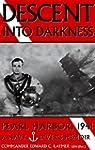 Descent into Darkness: Pearl Harbor,...