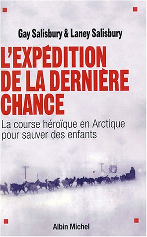 Expedition de La Derniere Chance (L') (Memoires - Temoignages - Biographies)