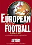 The European Book of Football 2006/2007: A Comprehensive Guide to the Continental Game