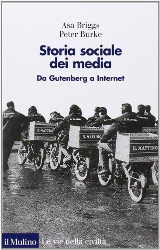 Storia sociale dei media Da Gutenberg a Internet PDF