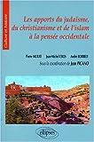 echange, troc Pierre Murat, André Borrely, Jean Picano - Les apports du Judaïsme, du Christianisme et de l'Islam à la pensée occidentale