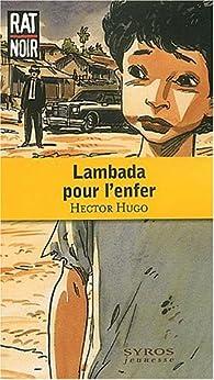 Lambada pour l'Enfer par Hector Hugo