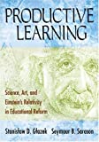 img - for Productive Learning: Science, Art, and Einstein's Relativity in Educational Reform book / textbook / text book