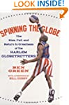 Spinning the Globe: The Rise, Fall, a...