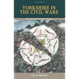 Yorkshire in the Civil Wars: Origins, Impact and Outcomeby Jack Binns