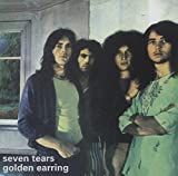 Seven Tears by Golden Earring