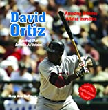 David Ortiz: Baseball Star/ Estrella del beisbol (Amazing Athletes / Atletas Increibles)
