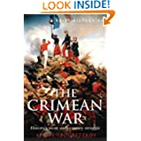 A Brief History of the Crimean War: History's Most Unnecessary Struggle