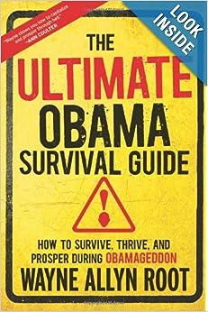 Download ebook The Ultimate Obama Survival Guide: How to Survive, Thrive, and Prosper During Obamageddon