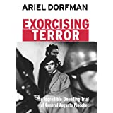 Exorcising Terror: The Incredible Unending Trial of General Augusto Pinochet (Open Media Series)