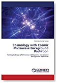 Cosmology with Cosmic Microwave Background Radiation: Testing Isotropy of Universe with Cosmic Microwave Background Radiation