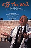 Off the Wall: An anthology of humorous anecdotesisodes and tidbits from the Synagogue, Weddings, Funerals and Bar/Bat Mitzvah (155212309X) by Rabbi Jay Karzen