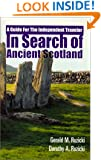 In Search of Ancient Scotland, A Guide for The Independent Traveler