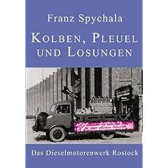 Kolben, Pleuel und Losungen: Das Dieselmotorenwerk Rostock