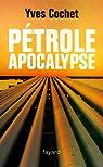 Pétrole apocalypse par Cochet