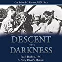 Descent into Darkness: Pearl Harbor, 1941, A Navy Diver's Memoir Audiobook by Edward C. Raymer Narrated by Peter Johnson