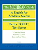 img - for The Michigan Guide to English for Academic Success and Better TOEFL (R) Test Scores (with CDs) book / textbook / text book