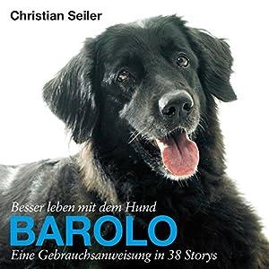 Besser leben mit dem Hund Barolo Hörbuch