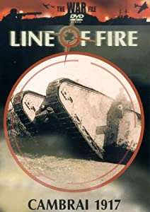 Line Of Fire: Cambrai - 1917 [DVD]
