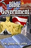 Bible and Goverment: Public Policy from a Christian Perspective