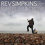 Rev Simpkins & The Phantom Notes Babbler & Crow