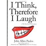 I Think, Therefore I Laugh ~ John Allen Paulos