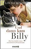 Und dann kam Billy: Die Geschichte einer wunderbaren Freundschaft