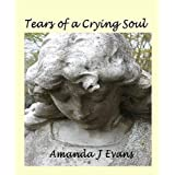 Tears of a Crying Soulby Amanda J Evans