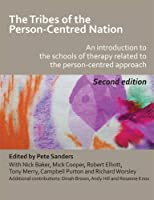 The Tribes of the Person-centred Nation: an Introduction to the Schools of Therapy Related to the Person-centred Approach