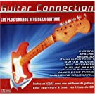 Guitar Connection : Les Plus Grands Hits De La Guitare