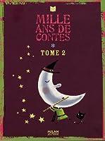 Mille ans de contes : Tome 2