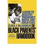 img - for [ The Black Parents' Handbook: A Guide to Healthy Pregnancy, Birth, and Child Care By McLaughlin, Clara J ( Author ) Paperback 1976 ] book / textbook / text book
