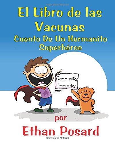 Libro De Las Vacunas: Cuento De Un Hermanito Superhéroe