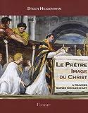 echange, troc Steen Heidemann - Le Prêtre, Image du Christ : A travers quinze siècles d'art