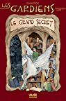 Les gardiens, tome 1 : Le grand secret par Christos