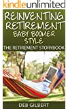 Reinventing Retirement Baby Boomer Style:  The Retirement Storybook