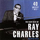 "The Very Best of Ray Charles/40 Greatest Hitsvon ""Ray Charles"""