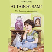 Attaboy Sam (       UNABRIDGED) by Lois Lowry Narrated by Bryan Kennedy