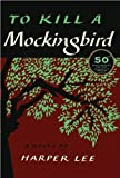 Harper LeesTo Kill a Mockingbird: 50th Anniversary Edition [Hardcover](2010)