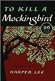 Harper LeesTo Kill a Mockingbird: 50th Anniversary Edition [Hardcover](2010)