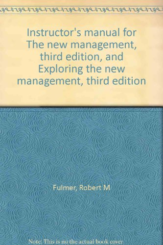 Instructor's manual for The new management, third edition, and Exploring the new management, third edition